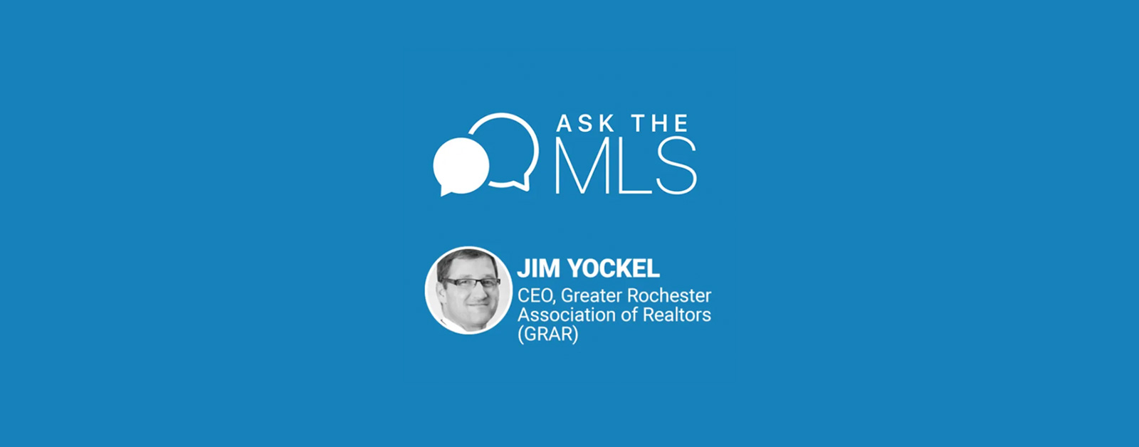 Jim Yockel - Ask the MLS