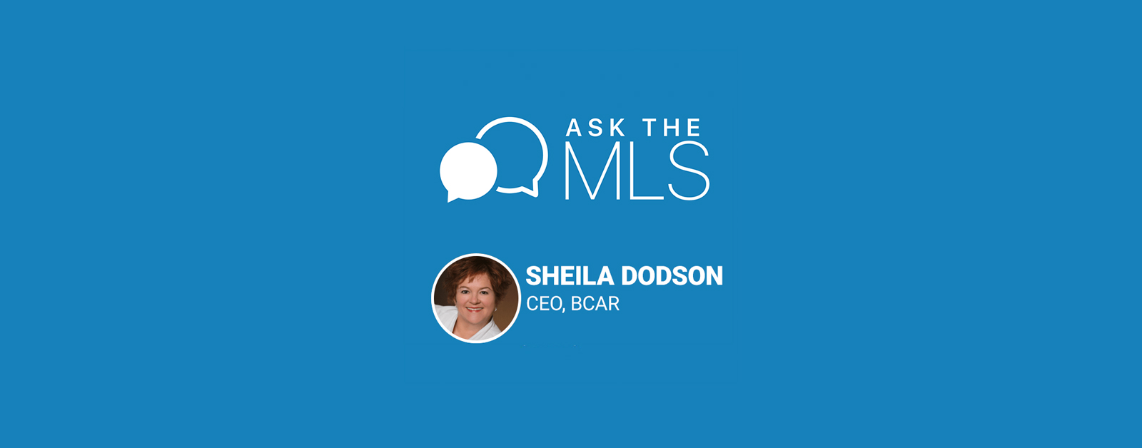 Ask the MLS Sheila Dodson